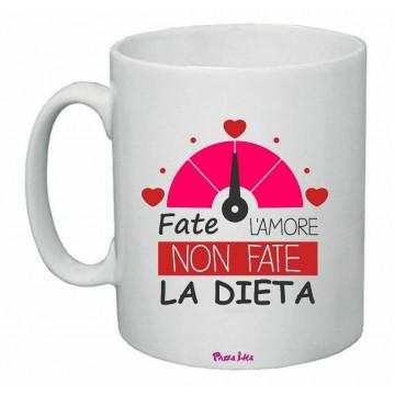 tazza 8x10 scritta fate l'amore non fate la dieta regalo san valentino amore
