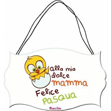 targa targhetta legno mdf 10,4X16,9 scritta alla mia dolce mamma felice pasqua
