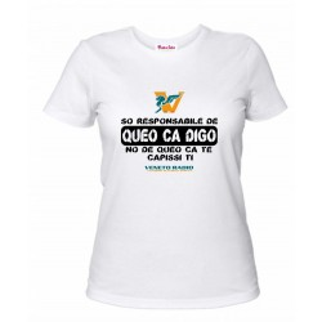 t-shirt bianca donna scritta veneto radio son responsabile de queo ca digo